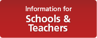 Information for Schools and Teachers